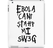Ebola Can't Stop My Swag iPad Case/Skin