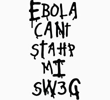 Ebola Can't Stop My Swag Unisex T-Shirt