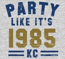 Party Like It's 1985 Kansas City T Shirt | Unisex T-Shirt