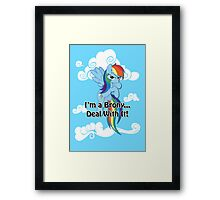Brony...Deal With It! (Second Version) Framed Print