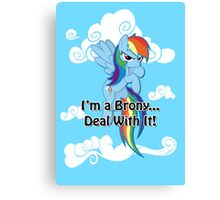 Brony...Deal With It! (Second Version) Canvas Print