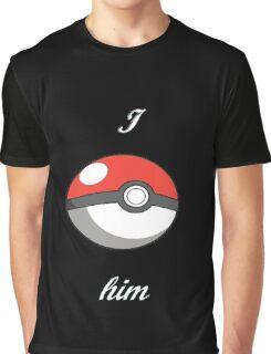 Pokémon I catch him Graphic T-Shirt