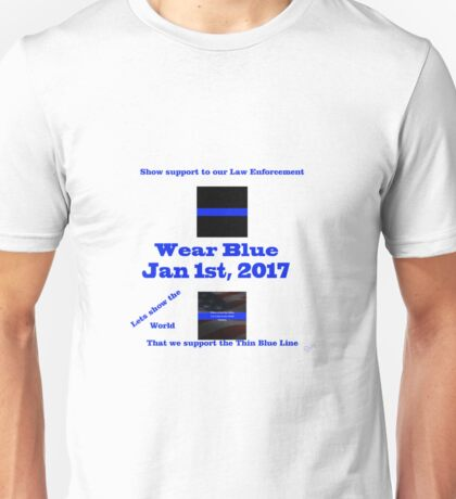 January 1st, 2017 Support the Blue Unisex T-Shirt