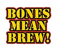 Bones Mean Brew! Photographic Print