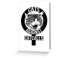 Cats Against Catcalls Greeting Card