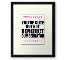 Cute but not Benedict Cumberbatch Framed Print