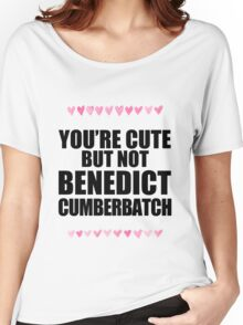 Cute but not Benedict Cumberbatch Women's Relaxed Fit T-Shirt