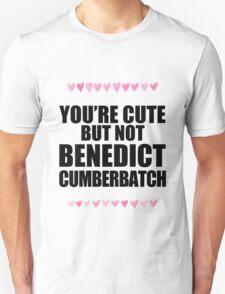Cute but not Benedict Cumberbatch Unisex T-Shirt