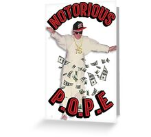 Notorious P.O.P.E (Pope) Greeting Card