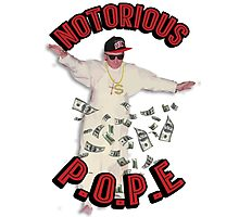 Notorious P.O.P.E (Pope) Photographic Print