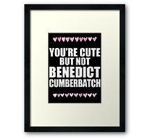 Cute but not Benedict Cumberbatch Framed Print