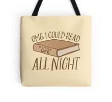 OMG, I could read a little life ALL NIGHT  Tote Bag