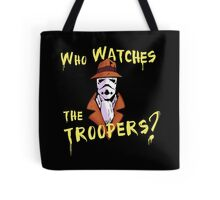 Who Watches The Troopers? Tote Bag
