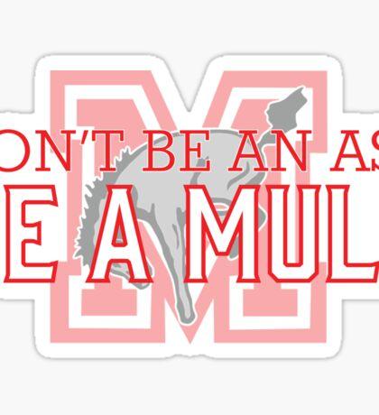 Don't Be An Ass- Muhlenberg Mules Sticker