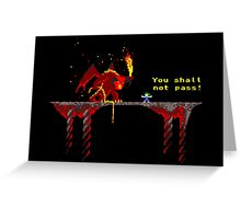 You shall not pass! Greeting Card