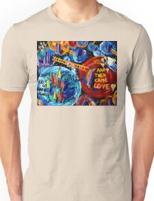 Then Came Love Alone Hated Hate Outcast Groups Bullying Different LGBT Shunned Alone Lonely Universe Planets Unisex T-Shirt