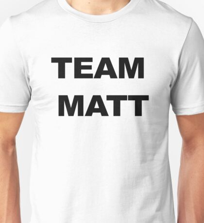 Team Matt - Fuller House Unisex T-Shirt