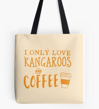 I only like kangaroos and coffee Tote Bag