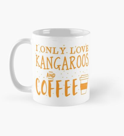 I only like kangaroos and coffee Mug