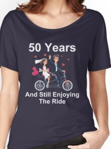 50th Anniversary TShirt 50 Years And Still Enjoying The Ride Women's Relaxed Fit T-Shirt