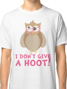 Funny Owl - I Dont Give a Hoot T Shirt Classic T-Shirt