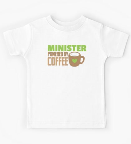 Minister powered by coffee Kids Tee