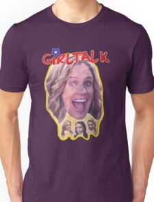 Girl Talk Fuller House Unisex T-Shirt