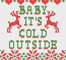 Baby It's Cold Outside Ugly Sweater Style by Garaga