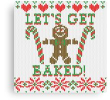 Let's Get Baked The Gingerbread Cookie Says Canvas Print