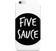 five sauce  iPhone Case/Skin