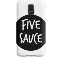 five sauce  Samsung Galaxy Case/Skin