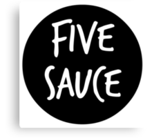five sauce  Canvas Print