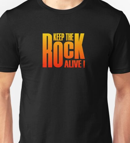 Keep The Rock Alive (colorful) Unisex T-Shirt