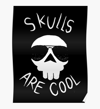 Skulls are cool Poster