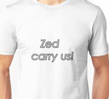Zed - Carry us Unisex T-Shirt