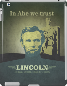 Lincoln, being cool since 1800's by TICS