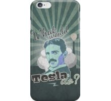 What would Tesla Do? iPhone Case/Skin