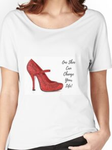One Shoe Can Change Your Life! Women's Relaxed Fit T-Shirt