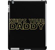 Star Wars Shirt Who's Your Daddy Darth Vader Inspired Shirt, Sticker, Mug, Phone Case Outer Space Jedi Sith Nerd Stuff iPad Case/Skin