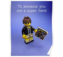 To someone you are a super hero! Poster