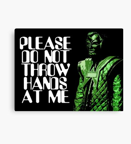 Please Do Not Throw Hands At Me Canvas Print