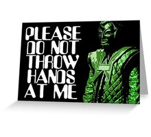 Please Do Not Throw Hands At Me Greeting Card