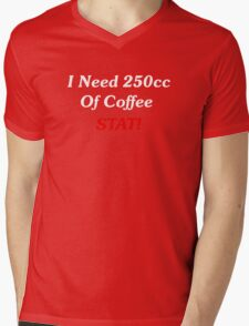 I Need 250cc Of Coffee STAT! Mens V-Neck T-Shirt