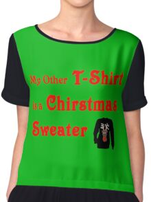 My Other T-Shirt is a Christmas Sweater Chiffon Top