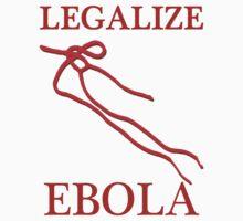 Legalize Ebola by Jim-Jam
