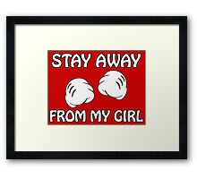 Stay Away From My Girl & Stay Away From My Boy Couples Design Framed Print