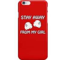 Stay Away From My Girl & Stay Away From My Boy Couples Design iPhone Case/Skin