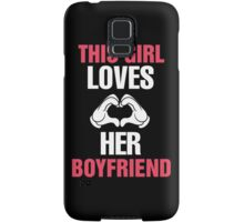 This Girl Loves Her Boyfriend & This Guy Loves His Girlfriend Couples Design Samsung Galaxy Case/Skin