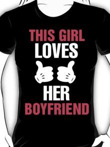 This Girl Loves Her Boyfriend & This Guy Loves His Girlfriend Couples Design T-Shirt