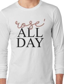 Rose' All Day Long Sleeve T-Shirt